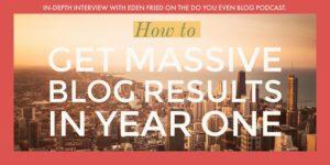 How to get massive blog results Do You Even Blog