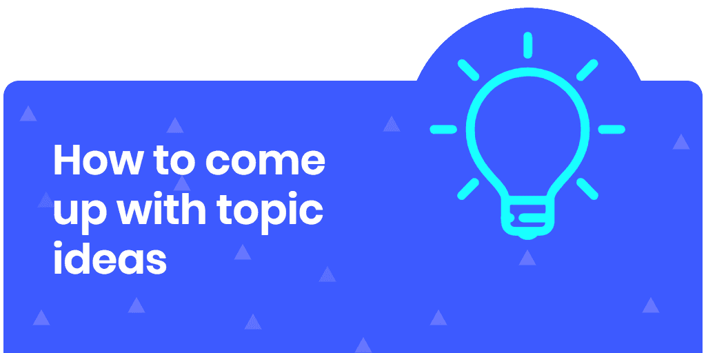 how to come up with blog post topic ideas