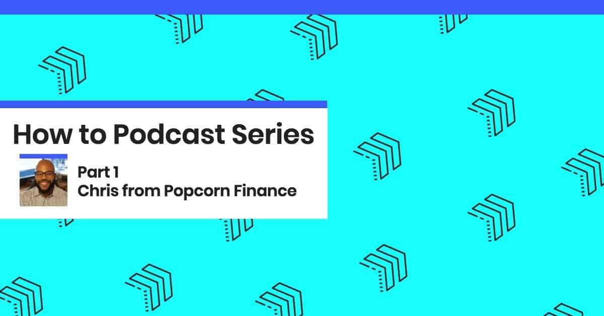 chris popcorn finance podcast