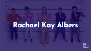 Rachel Kay Albers